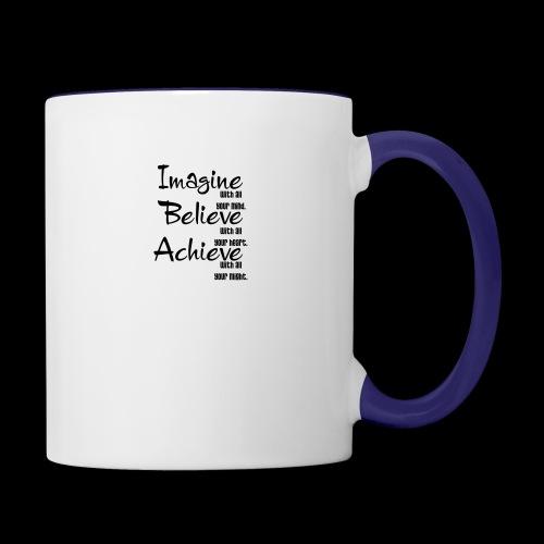 Imagine Believe Acheive - Contrast Coffee Mug