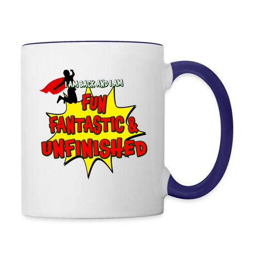 Fun Fantastic and UNFINISHED - Back to School - Contrast Coffee Mug
