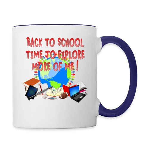 BACK TO SCHOOL, TIME TO EXPLORE MORE OF ME ! - Contrast Coffee Mug