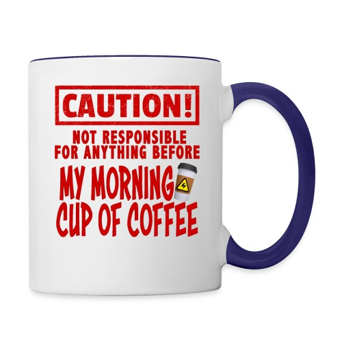 Not responsible for anything before my COFFEE - Contrast Coffee Mug