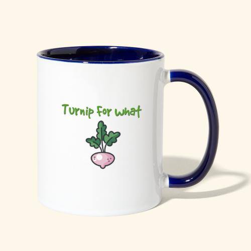 Turnip For for what - Contrast Coffee Mug