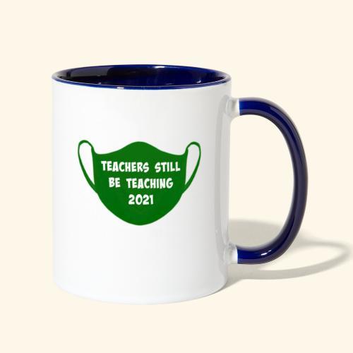 Teachers Still Be Teaching 2021   Covid Mask - Contrast Coffee Mug