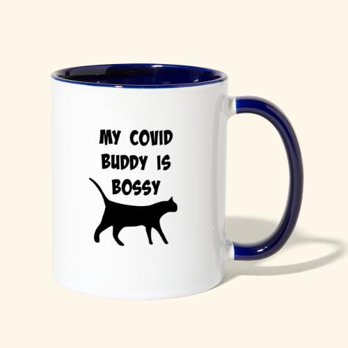 My covid Buddy is Bossy cat - Contrast Coffee Mug