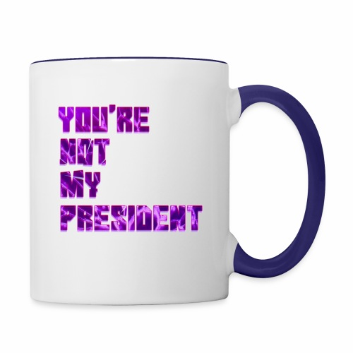 not my president with background - Contrast Coffee Mug