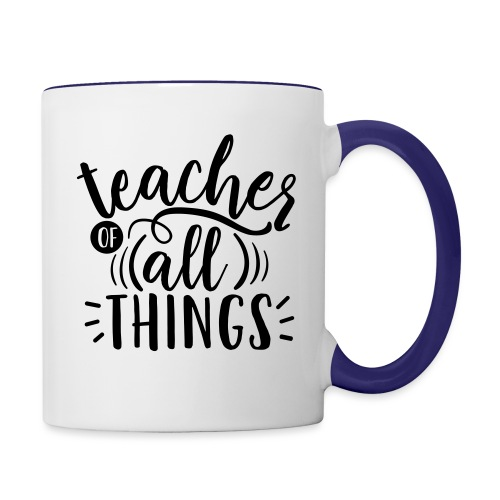Teacher of All Things Teacher T-Shirts - Contrast Coffee Mug