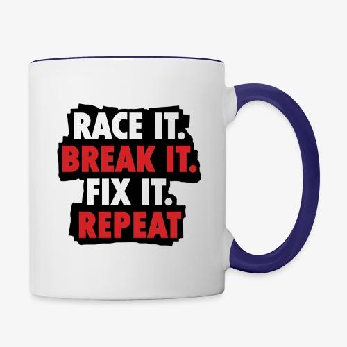 race it break it fix it repeat - Contrast Coffee Mug