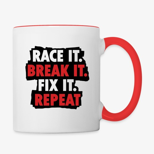 race it break it fix it repeat - Contrast Coffee Mug