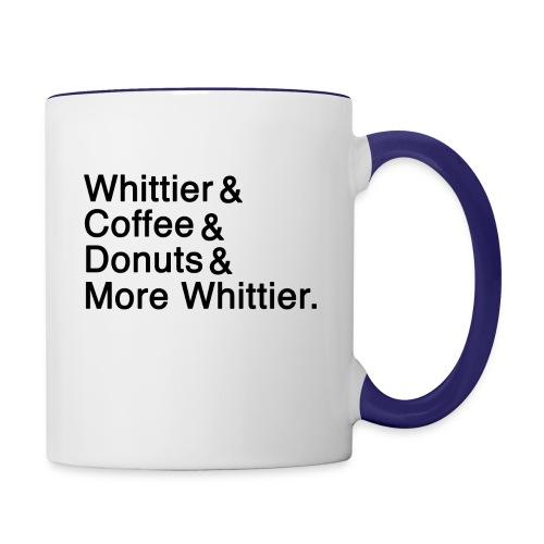 Whittier & Coffee & Donuts & More Whittier. - Contrast Coffee Mug
