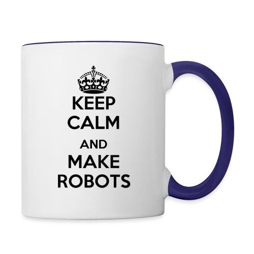 Keep Calm and Make Robots - Contrast Coffee Mug