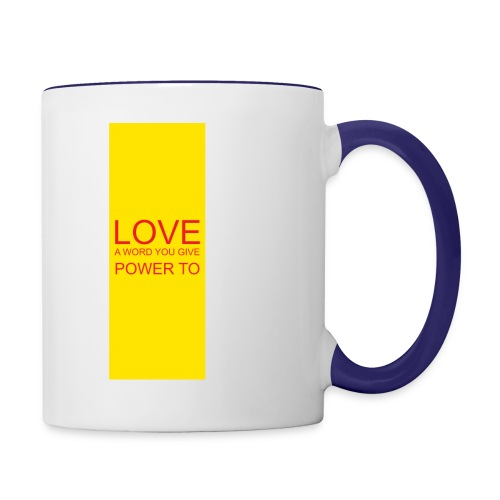 LOVE A WORD YOU GIVE POWER TO - Contrast Coffee Mug