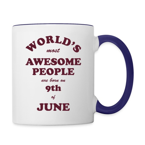 Most Awesome People are born on 9th of June - Contrast Coffee Mug