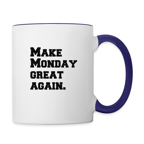 Make Monday great again - Contrast Coffee Mug