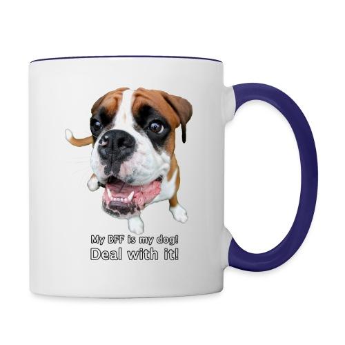 My BFF is my dog deal with it - Contrast Coffee Mug
