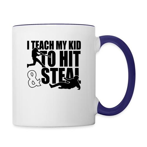 I Teach My Kid to Hit and Steal Baseball - Contrast Coffee Mug