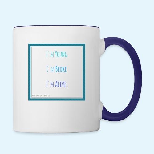 I m Young I m Broke I m Alive - Contrast Coffee Mug