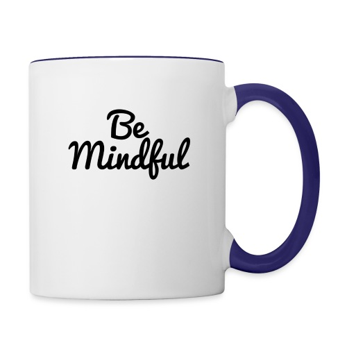 Be Mindful - Contrast Coffee Mug