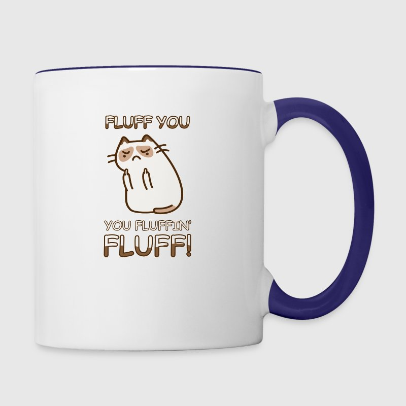 FLUFF YOU YOU FLUFFIN FLUFF CAT LOVE T-SHIRT - Contrast Coffee Mug