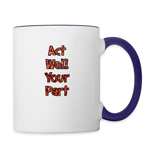 act well your part mug - Contrast Coffee Mug