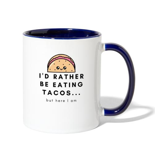 I d rather be eating tacos - Contrast Coffee Mug