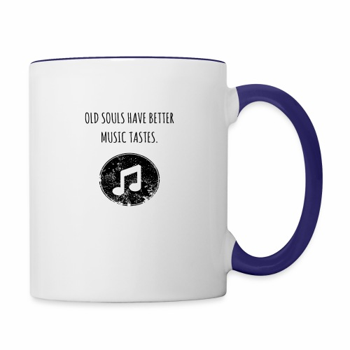 Old souls have better music tastes - Contrast Coffee Mug