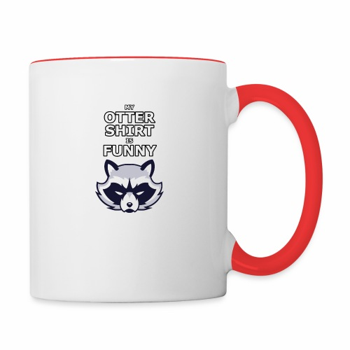 My Otter Shirt Is Funny - Contrast Coffee Mug
