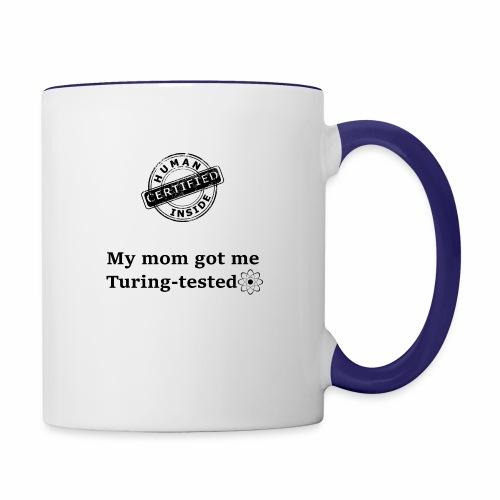 My mom got me Turing tested - Contrast Coffee Mug