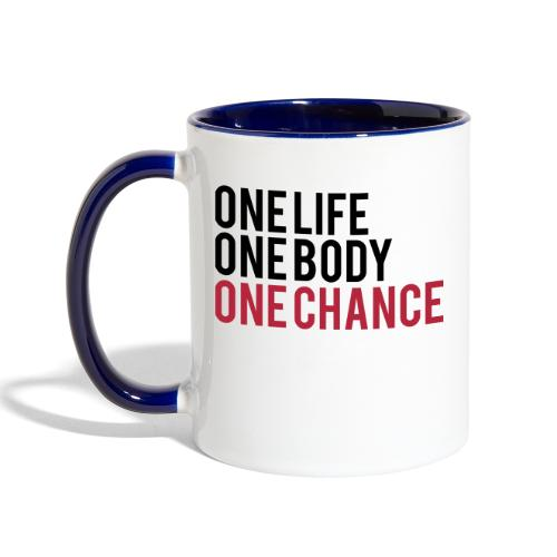 One Life One Body One Chance - Contrast Coffee Mug