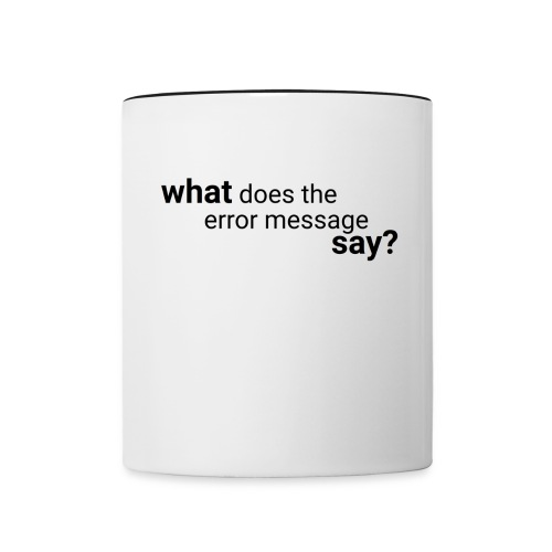 What does the error message say? - Contrast Coffee Mug