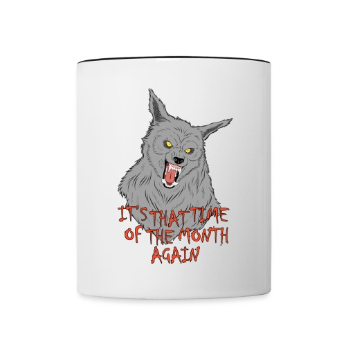 That Time of the Month - Contrast Coffee Mug
