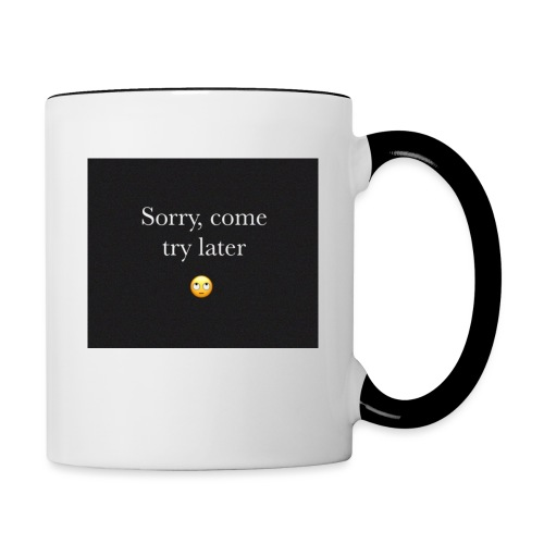 Sorry, come try later - Contrast Coffee Mug