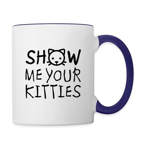Show Me Your Kitties Mug - Contrast Coffee Mug