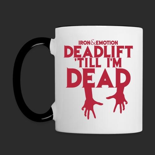 IRON EMOTION S DEADLIFT TILL I M DEAD - Contrast Coffee Mug