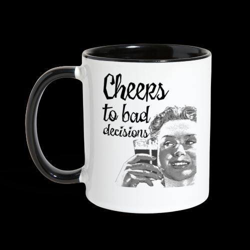 Cheers to Bad Decisions   Vintage Sarcasm - Contrast Coffee Mug