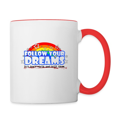 Follow Your Dreams - Contrast Coffee Mug