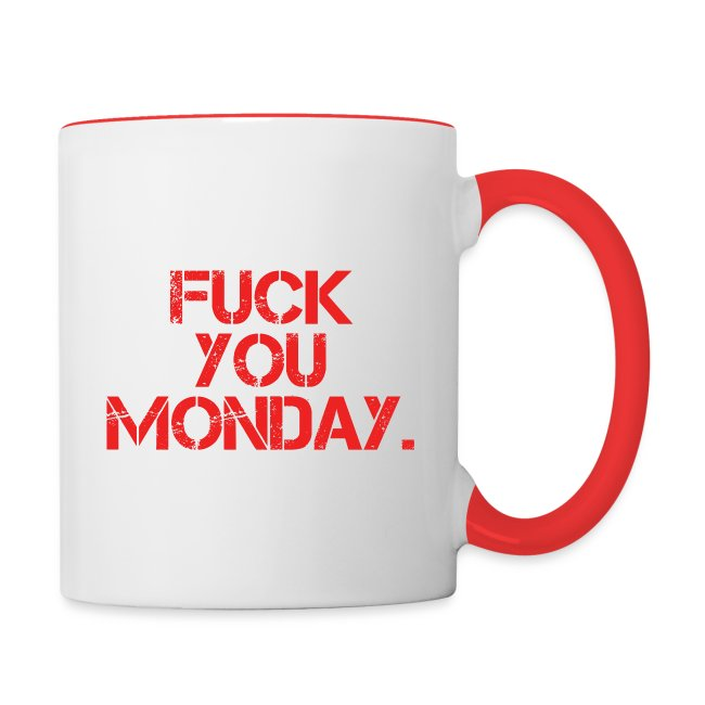 Fuck You Monday Contrast Coffee Mug Coffee Mugs With Funny Coffee Quotes Funny Coffee Sayings Or Unique Design