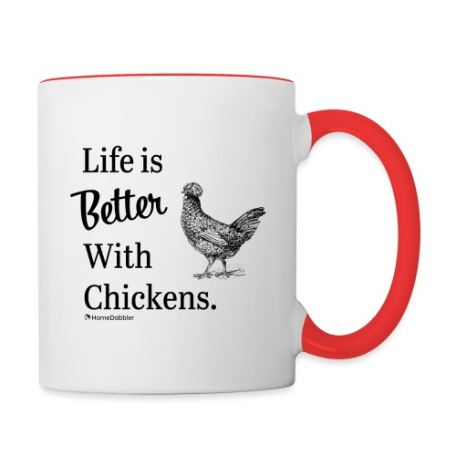 Life is Better with Chickens - Contrast Coffee Mug