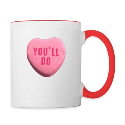 You ll Do Funny Valentines Day Candy Heart - Contrast Coffee Mug