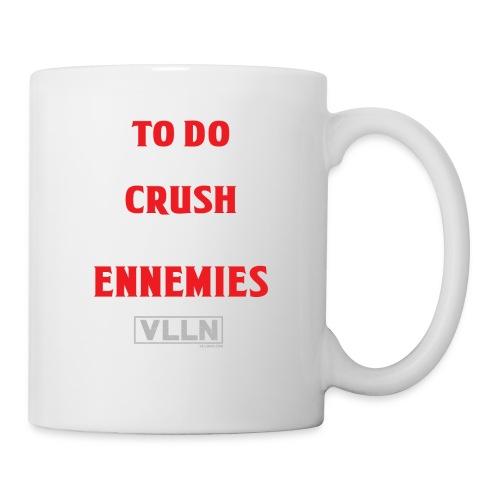 VLLN To do list: acquire power and crush ennemies - Coffee/Tea Mug