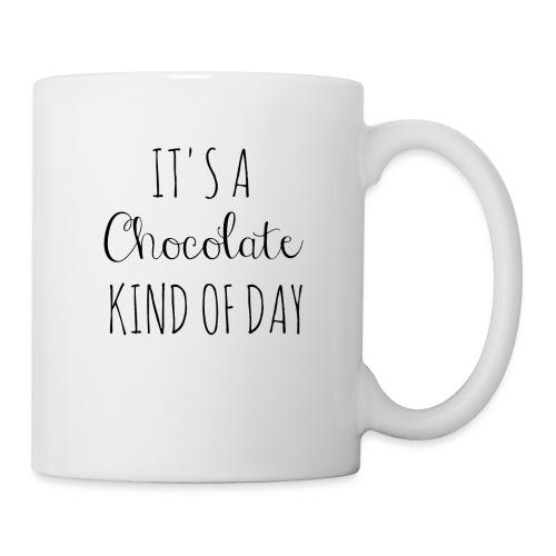 It's A Chocolate Kind Of Day - Coffee/Tea Mug