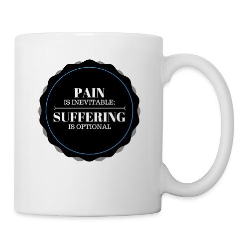 Pain is inevitable; Suffering is optional. - Coffee/Tea Mug