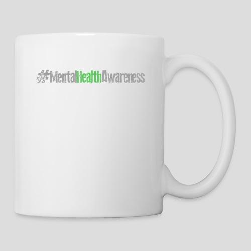 #MentalHealthAwareness - Coffee/Tea Mug