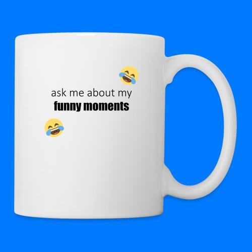 Ask Me About My Funny Moments - Coffee/Tea Mug