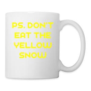 Ps. Don't Eat The Yellow Snow - Coffee/Tea Mug
