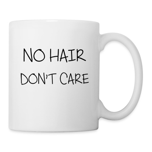 no hair don t care - Coffee/Tea Mug