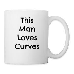 Man loves curves - Coffee/Tea Mug
