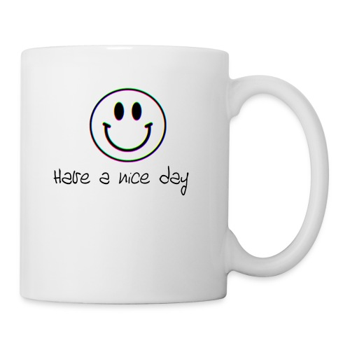 Have a nice day - Coffee/Tea Mug