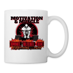 Motivation and Muscle Dominate Obliterate and Dent - Coffee/Tea Mug