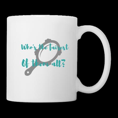 Who's the fairest of them all? - Coffee/Tea Mug