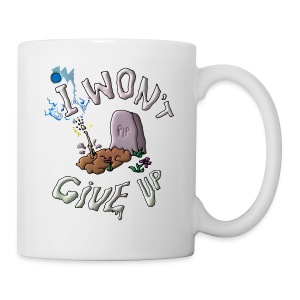 Won't Give Up! - Coffee/Tea Mug