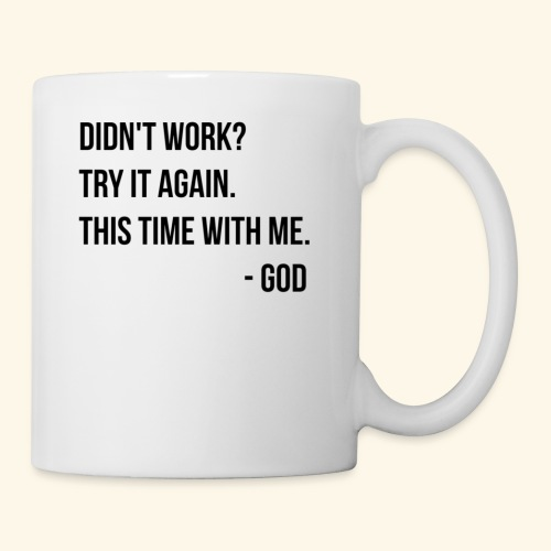 Didnt Work Try It Again God - Coffee/Tea Mug